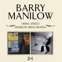 Swing Street / Manilow Sings Sinatra - Barry Manilow