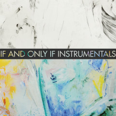 If and Only If (Instrumentals) - Maki
