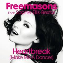 Heartbreak (Make Me a Dancer) [feat. Sophie Ellis-Bextor] - Freemasons, Sophie Ellis-Bextor