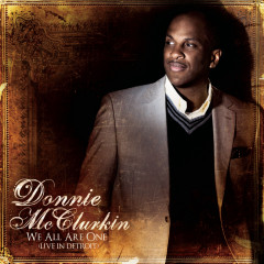 We All Are One (Live In Detroit) - Donnie McClurkin