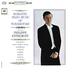 Entremont Plays Romantic Music of Tchaikovsky (Remastered) - Philippe Entremont