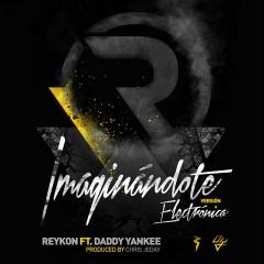 Imaginándote (feat. Daddy Yankee) [Electrónica Version] - Reykon, Daddy Yankee