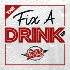 The Fix a Drink EP - Chris Janson