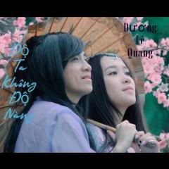 Độ Ta Không Độ Nàng (Single) - Dương Lê Quang