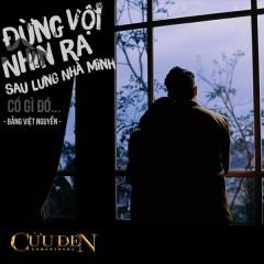 Đừng Vội Nhìn Ra Sau Lưng Nhà Minh, Có Gì Đó (Single) - Bằng Việt Nguyễn