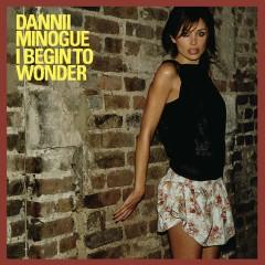 I Begin to Wonder - Dannii Minogue