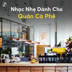 Nhạc Nhẹ Dành Cho Quán Cafe - Various Artists