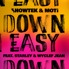 Down Easy (Remixes) - Showtek, MOTi, Starley, Wyclef Jean