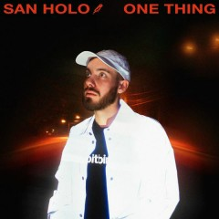 One Thing - San Holo