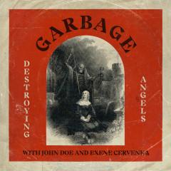 Destroying Angels - Garbage