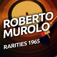 Roberto Murolo - Rarities 1965 - Roberto Murolo