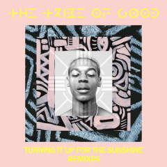 Turning It Up For The Sunshine (Remixes) - The Tribe Of Good