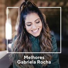 Melhores Gabriela Rocha - Gabriela Rocha