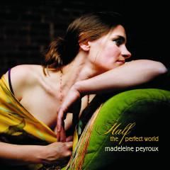 Half The Perfect World - Madeleine Peyroux