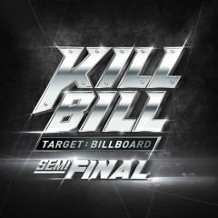 Kill Bill Semi Final (EP) - YDG, Rhythm Power, BewhY
