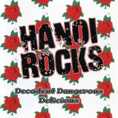 Decadent, Dangerous, Delicious - Hanoi Rocks