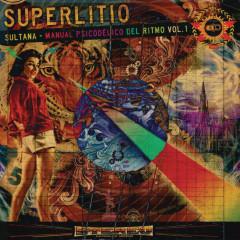 Sultana: Manual Psicodélico del Ritmo, Vol. 1 - Superlitio