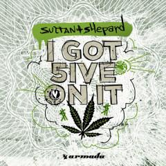 I Got 5 On It (Single) - Sultan + Shepard