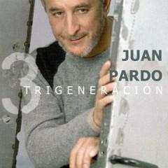 Trigeneracíon [Remastered] (Remastered) (Remastered Version) - Juan Pardo