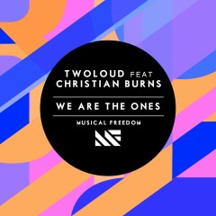 We Are The Ones (feat. Christian Burns) - Twoloud, Christian Burns