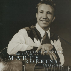 The Story Of My Life: The Best Of Marty Robbins 1952-1965 - Marty Robbins
