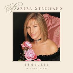 Timeless - Live In Concert - Barbra Streisand