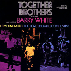 Together Brothers (Original Motion Picture Soundtrack) - Barry White, Love Unlimited, The Love Unlimited Orchestra
