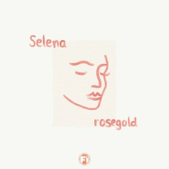Selena (Single) - RoseGold