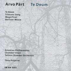 Pärt: Te Deum - Tõnu Kaljuste, Estonian Philharmonic Chamber Choir, Tallin Chamber Orchestra