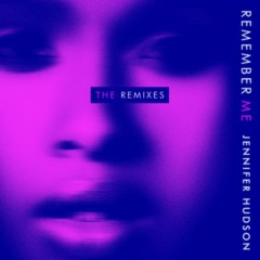 Remember Me (The Remixes) - Jennifer Hudson