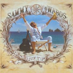 Livin' It Up! - Sammy Hagar, The Wabos