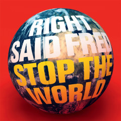 Stop the World - Right Said Fred