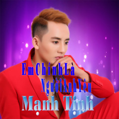 Em Chính Là Người Anh Yêu (Remix) (Single) - Mạnh Tịnh