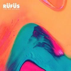 Like An Animal (Remixes, Pt. 2) - Rufus