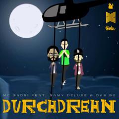 Durchdrehn - Samy Deluxe, Das Bo, MC Sadri