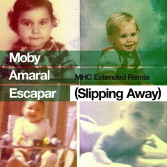 Escapar (Slipping Away) [feat. Amaral] [MHC Extended Remix] - Moby, Amaral