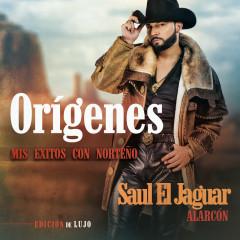 Orígenes - Mis Éxitos Con Nortenõ (Edicíon De Lujo) - Saul El Jaguar Alarcón