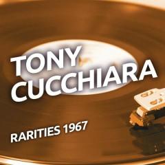 Tony Cucchiara - Rarities 1967 - Tony Cucchiara