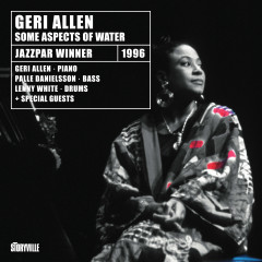 Some Aspect of Water (Remaster) - Geri Allen, Palle Danielsson, Lenny White