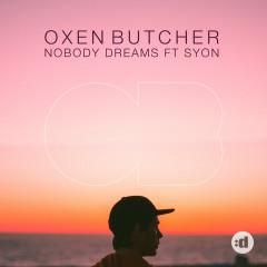 Nobody Dreams - Oxen Butcher, Syon