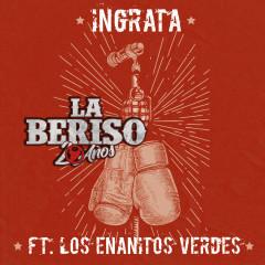 Ingrata - La Beriso, Los Enanitos Verdes