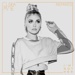 I'm Not Her (Remixes) - Clara Mae