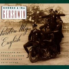 George & Ira Gershwin: Pardon My English - Ira Gershwin, George