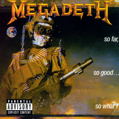 So Far, So Good...So What! (2004 Remaster) - Megadeth
