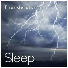 Thunderstorm (Sleep & Mindfulness)
