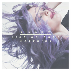 Like No One's Watching - Molly Sandén