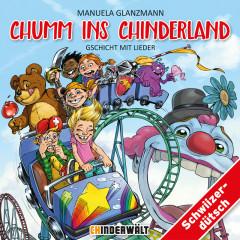 Chumm ins Chinderland - Gschicht mit Lieder - Kinder Schweizerdeutsch