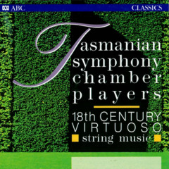 18th-Century Virtuoso String Music - Tasmanian Symphony Chamber Players, Geoffrey Lancaster