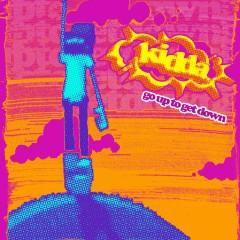 Go Up to Get Down Remixes - Kidda