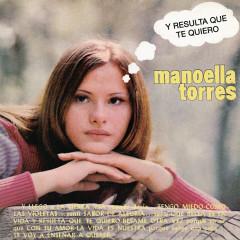 Y Resulta Que Te Quiero - Manoella Torres